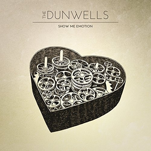 The Dunwells - Show Me Emotion By The Dunwells