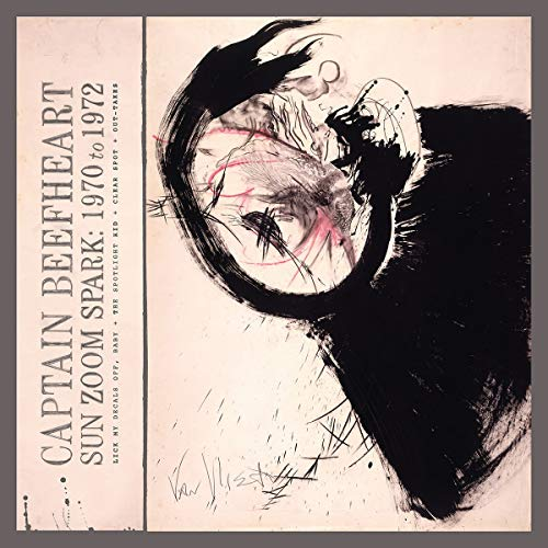 Captain Beefheart - Sun Zoom Spark: 1970 to 1972 By Captain Beefheart