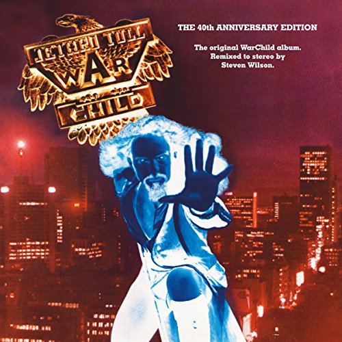 Jethro Tull - WarChild (The 40th Anniversary Theatre Edition) By Jethro Tull