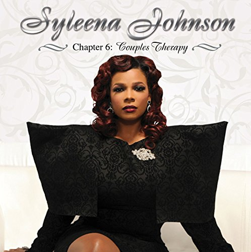 Syleena Johnson - Chapter 6: Couples Therapy By Syleena Johnson