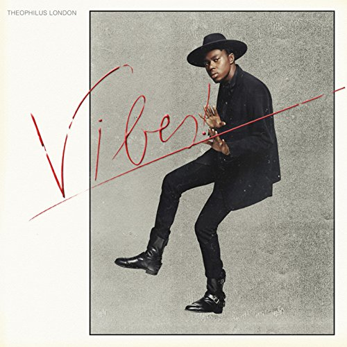 Theophilus London - Vibes By Theophilus London