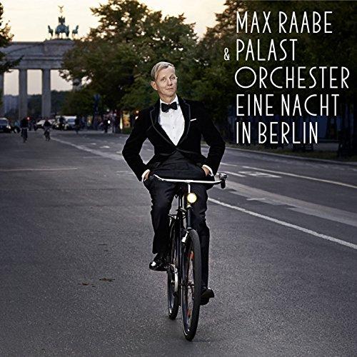 Max Raabe Palast Orchester - Eine Nacht in Berlin By Max Raabe Palast Orchester