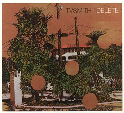 TV Smith - I Delete -Digi- By TV Smith