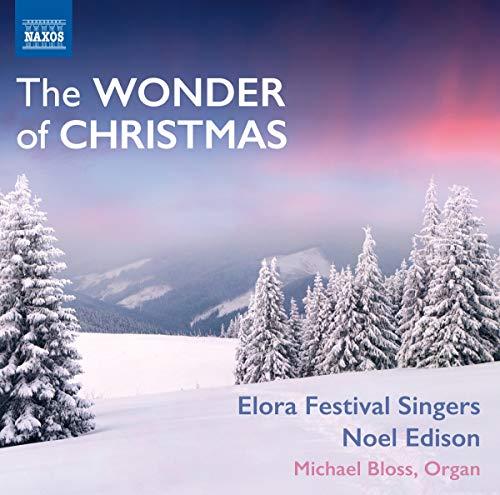 Elora Festival Singers - Wonder Of Christmas  [N By Elora Festival Singers
