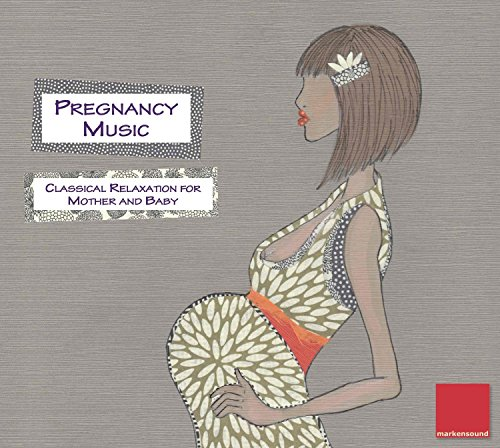 Pregnancy Music – Classical Relaxation for Mother and Baby