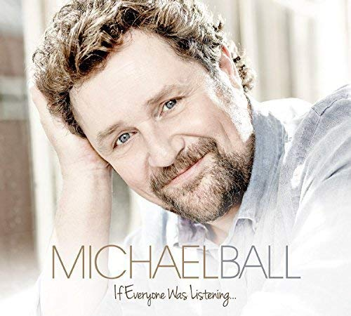 Michael Ball - If Everyone Was Listening... By Michael Ball