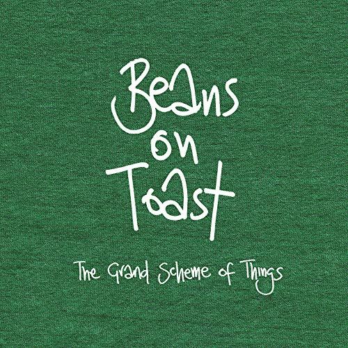 Beans On Toast - The Grand Scheme Of Things By Beans On Toast