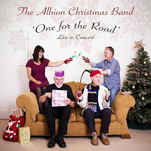 The Albion Christmas Band - One For The Road By The Albion Christmas Band