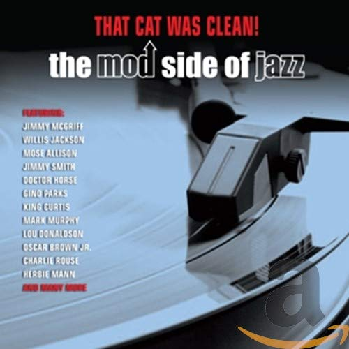 Various Artists - That Cat Was Clean! The Mod Side Of Jazz By Various Artists