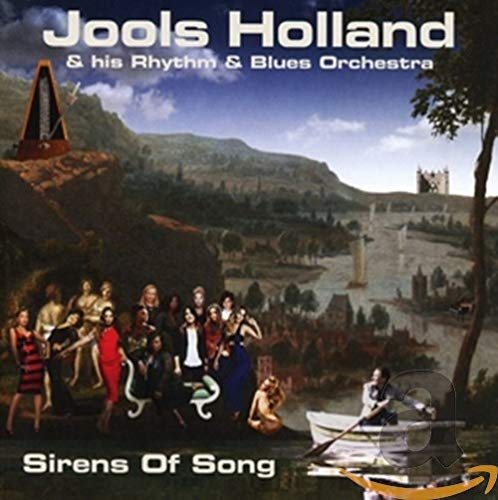 Sirens of Song By Jools Holland & His Rhythm & Blues Orchestra