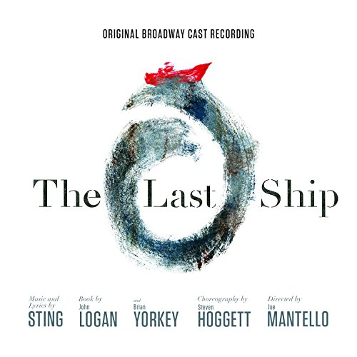 Original Broadway Cast - The Last Ship By Original Broadway Cast