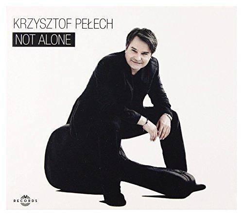 Krzysztof Pe?ech - Krzysztof Pe?ech: Not Alone