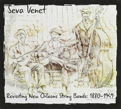 Seva Venet - Revisiting New Orleans String Bands: 1880-1949 By Seva Venet