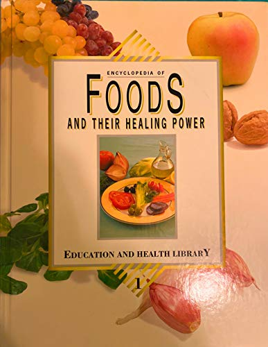 Encyclopedia of Foods and Their Healing Power (Volume 1: Education and Health Library) By George D. Pamplona-Roger