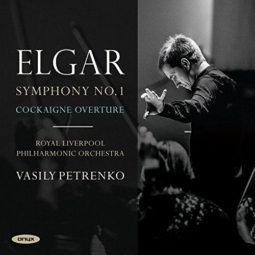 Royal Liverpool Phil Orchestra - Elgar: Symphony No.1, Cockaigne Overture Op.40 By Royal Liverpool Phil Orchestra