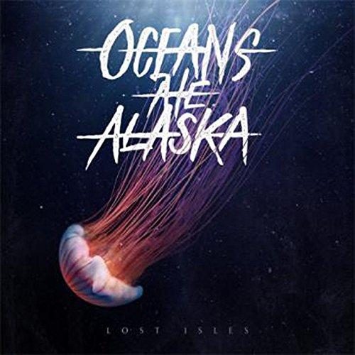 Oceans Ate Alaska - Lost Isles By Oceans Ate Alaska