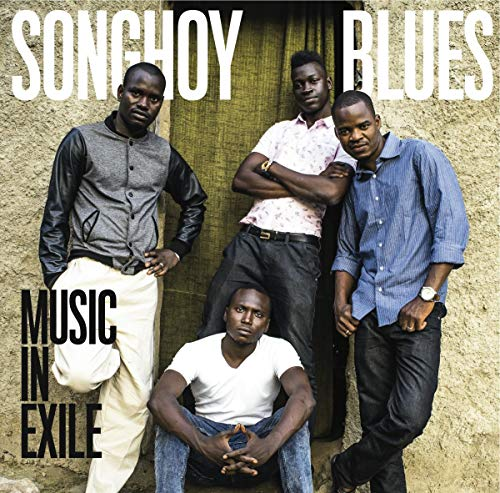 Music in Exile By Songhoy Blues