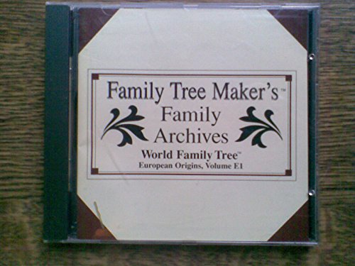 Family Tree Maker's ''Family Arhives'' World Family Tree (European Origins, Volume E1)