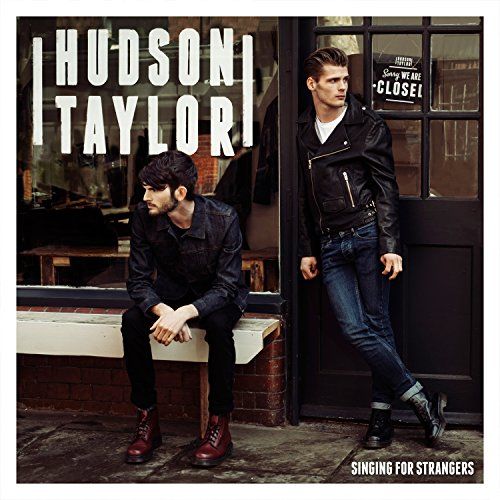 Hudson Taylor - Singing For Strangers (Amazon Exclusive Signed Edition)