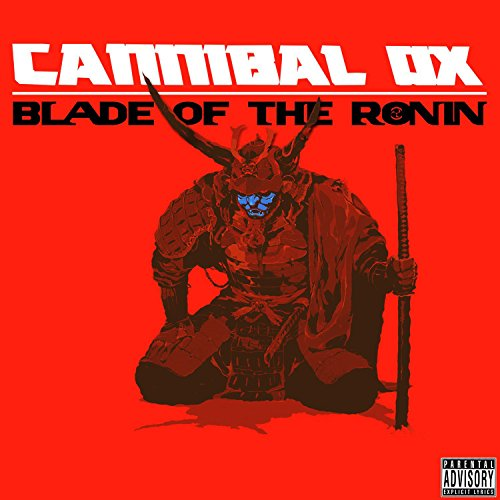 Cannibal Ox - Blade of the Ronin By Cannibal Ox