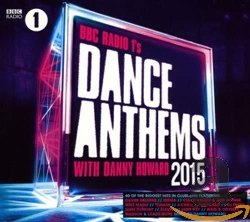 Various Artists - BBC Radio 1's Dance Anthems 2015 - Mixed By Danny Howard