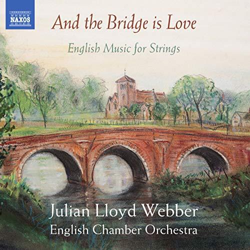 Julian Lloyd Webber - And the Bridge is Love By Julian Lloyd Webber