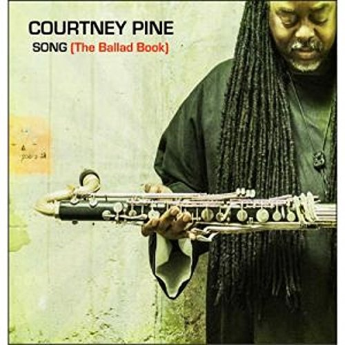 Courtney Pine - Song (The Ballad Book) By Courtney Pine