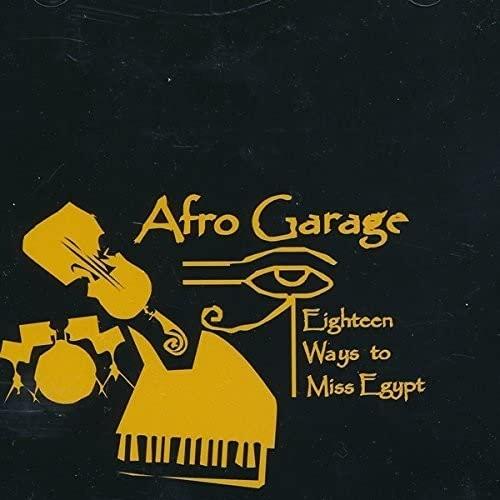 Afro Garage - Eighteen Ways to Miss Egypt By Afro Garage