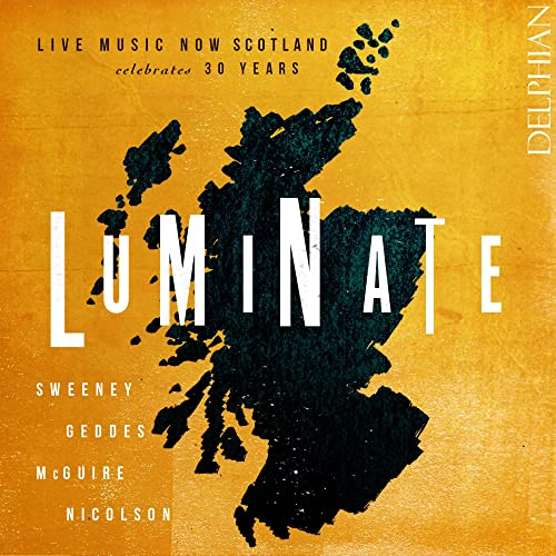 Laura Margaret Smith & Geoffrey Tanti - Luminate: Live Music Now Scotland celebrates 30 years By Laura Margaret Smith & Geoffrey Tanti