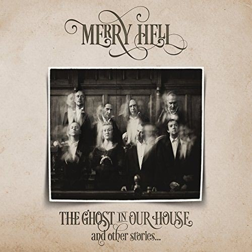 Merry Hell - The Ghost In Our House And Other Stories By Merry Hell