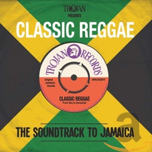 Trojan Presents... Classic Reggae: The Soundtrack to Jamaica By Various Artists