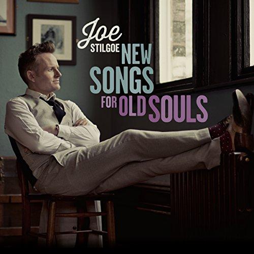 Joe Stilgoe - New Songs For Old Souls By Joe Stilgoe