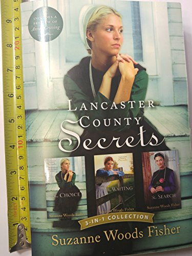 Lancaster County Secrets 3-In-1 Collection: The Choice; the Waiting; the Search By Suzanne Woods Fisher