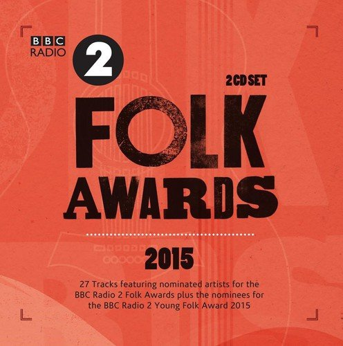 Various Artists - BBC Folk Awards 2015 By Various Artists