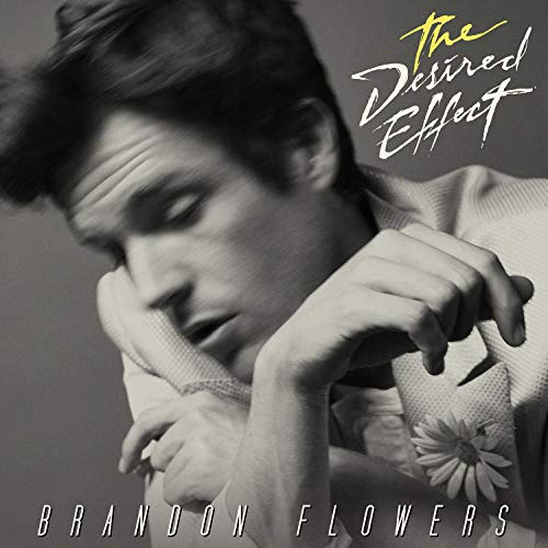 Brandon Flowers - The Desired Effect By Brandon Flowers