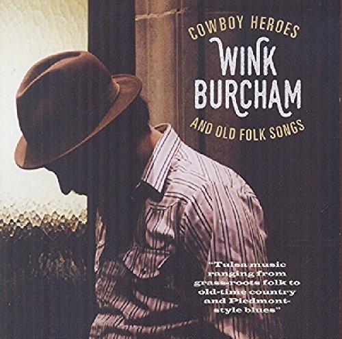 Wink Burcham - Cowboy Heroes And Old Folk Songs