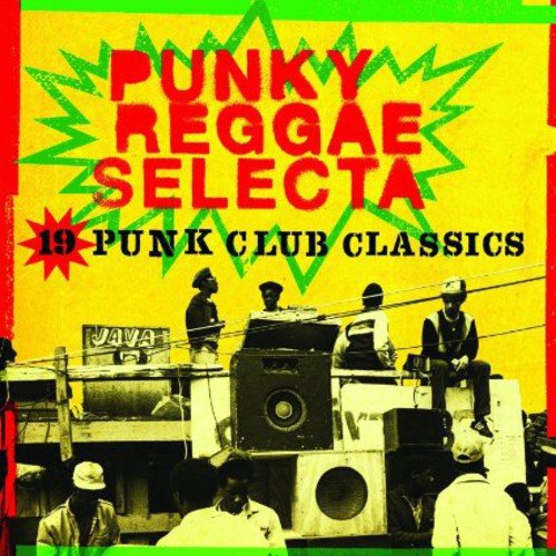 Various Artists - Punky Reggae Selecta By Various Artists