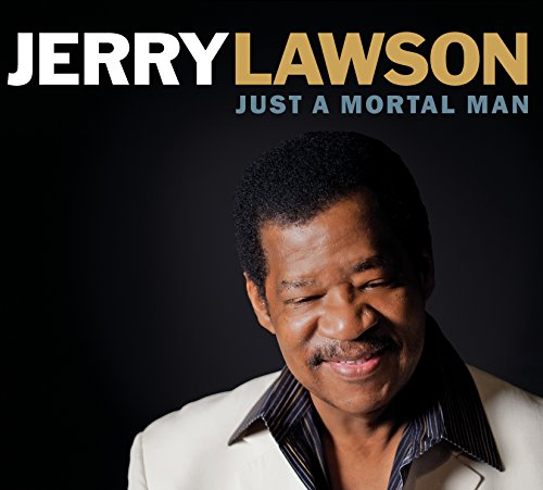 Jerry Lawson - Just A Mortal Man By Jerry Lawson