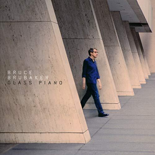 Bruce Brubaker - Glass Piano By Bruce Brubaker