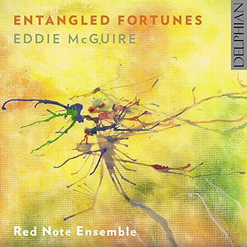 Red Note Ensemble - Eddie McGuire: Entangled Fortunes By Red Note Ensemble