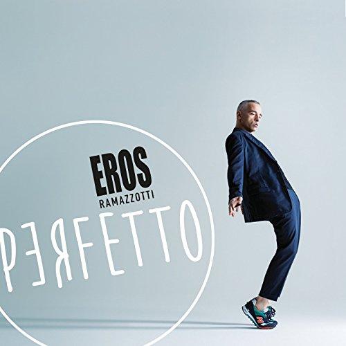 Eros Ramazzotti - Perfetto By Eros Ramazzotti