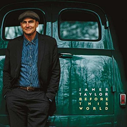 James Taylor - Before This World By James Taylor