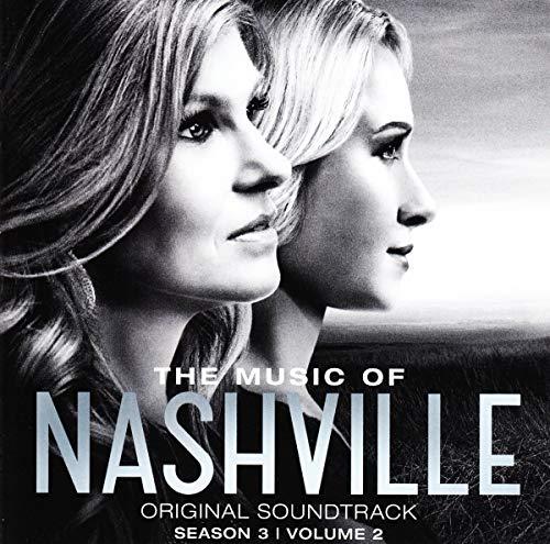 Nashville Cast - The Music Of Nashville: Original Soundtrack Season 3, Volume 2 By Nashville Cast
