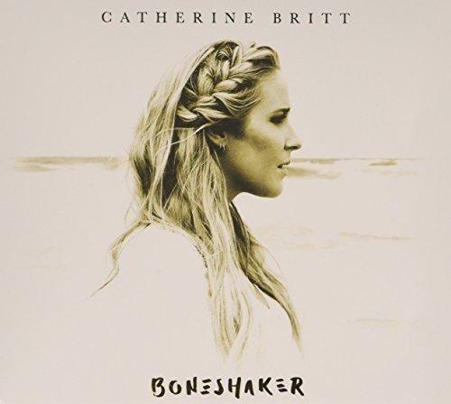 Catherine Britt - Boneshaker By Catherine Britt