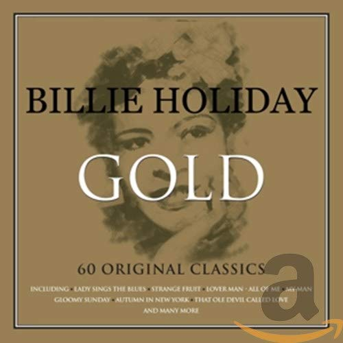 Billie Holiday - Gold - 100th Anniversary Edition (1915-2015) By Billie Holiday
