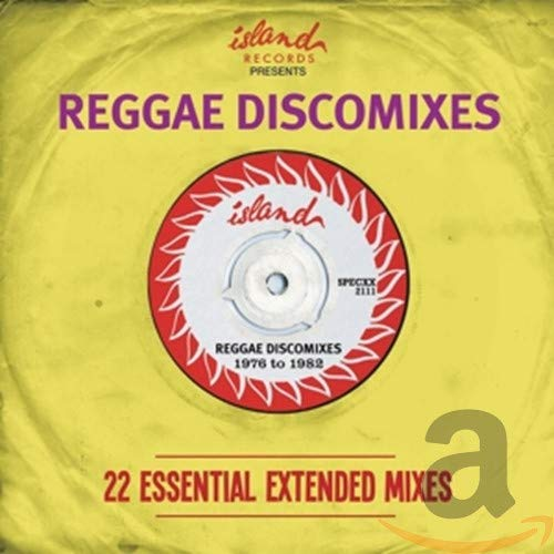 Island Presents Reggae Discomixes: 22 Essential Extended Mixes By Various Artists