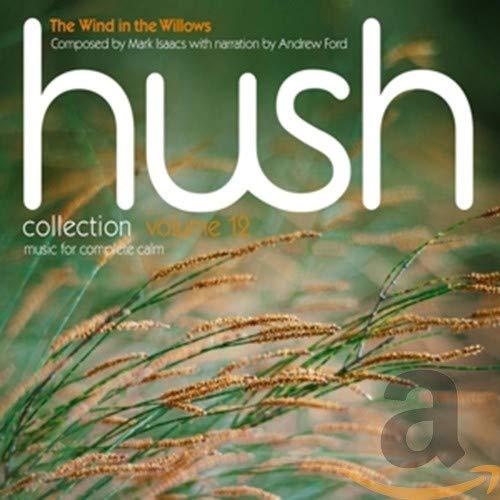 The Hush Music Foundation Ensemble - Hush Collection 12: The Wind in the Willows By The Hush Music Foundation Ensemble
