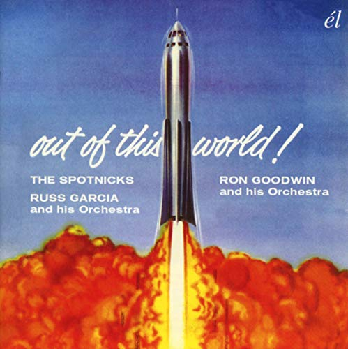 The Spotnicks, Russ Garcia & Ron Goodwin - Out Of This World!