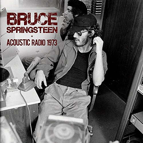 Bruce Springsteen - Acoustic Radio 1973 By Bruce Springsteen