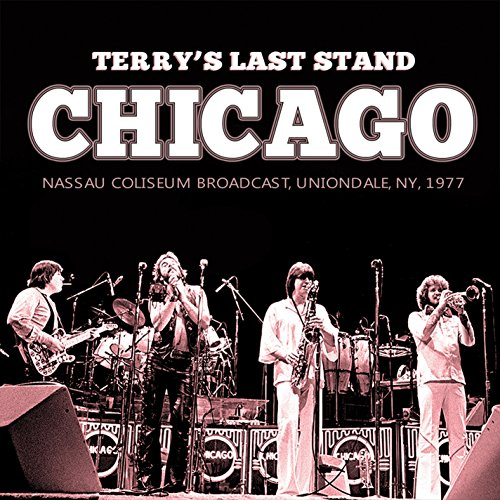 Chicago - Terry's Last Stand - 2CD SET By Chicago